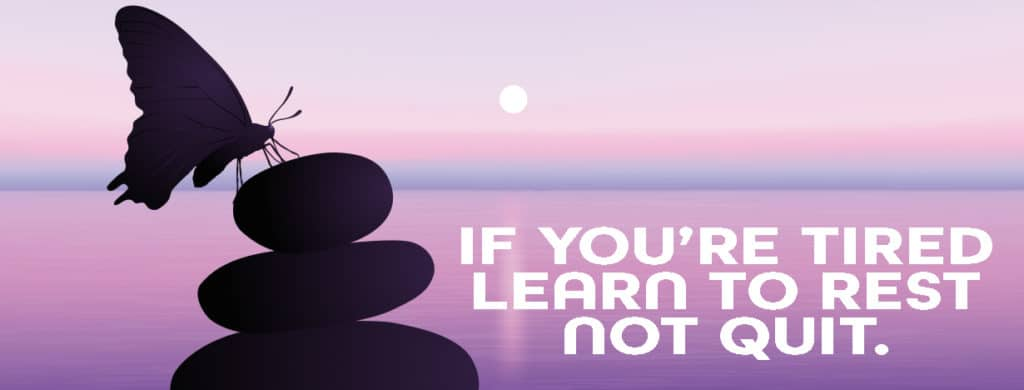 digital wellbeing quote: if your tired learn to rest not quit