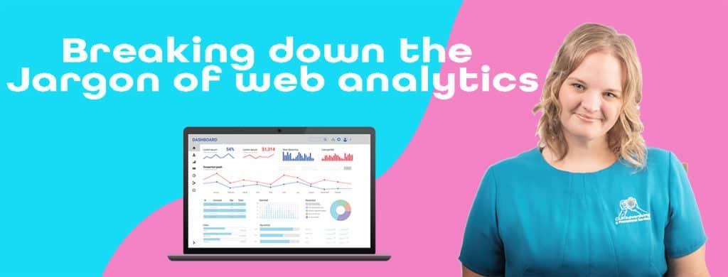 Breaking down the Jargon of web analytics